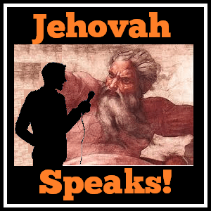 Jehovah Speaks!
