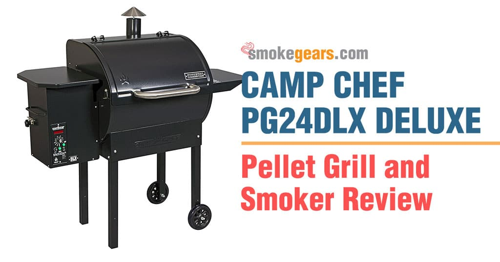 Camp Chef Pellet Grill And Smoker Pg24dlx Deluxe Review