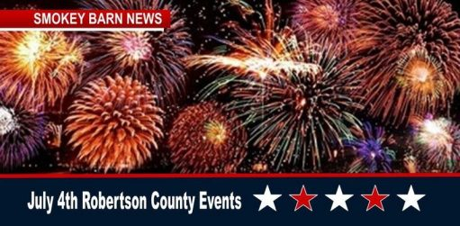 July 4th 2018 Celebrations In & Around Robertson County