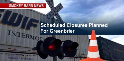 Greenbrier: Multiple Railroad Crossings Scheduled
