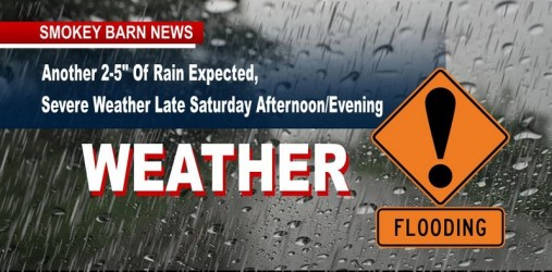 "Another 3-5"" Of Rain Expected, Severe Weather Late Saturday Afternoon/Evening"
