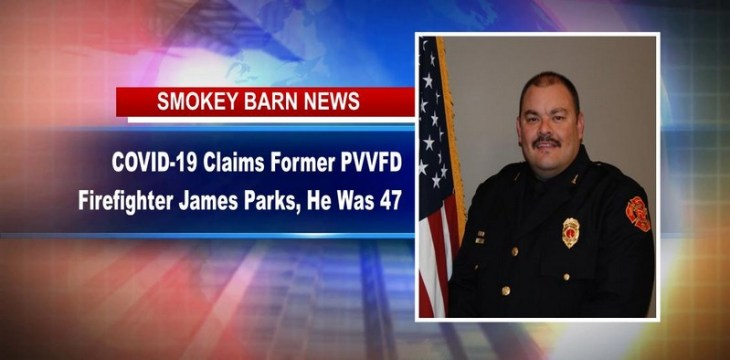 COVID-19 Claims Former PVVFD Firefighter James Parks, He Was 47