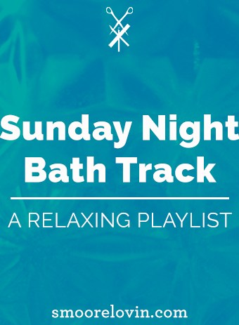 Sunday Night Bath Track | A Relaxing Playlist
