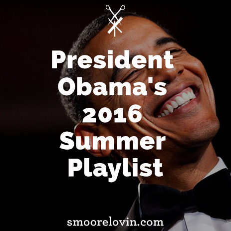 President Obama's 2016 Summer Playlist