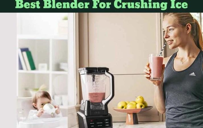 best blender for crushing ice