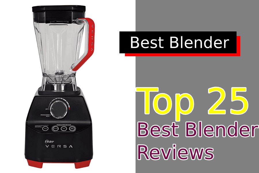Top 25 Best Blenders| Reviews (2020)