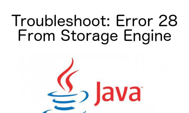 Troubleshoot : Error 28 from Storage Engine