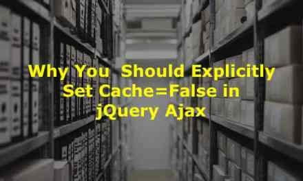 Why you should explicitly set cache = false in jQuery Ajax