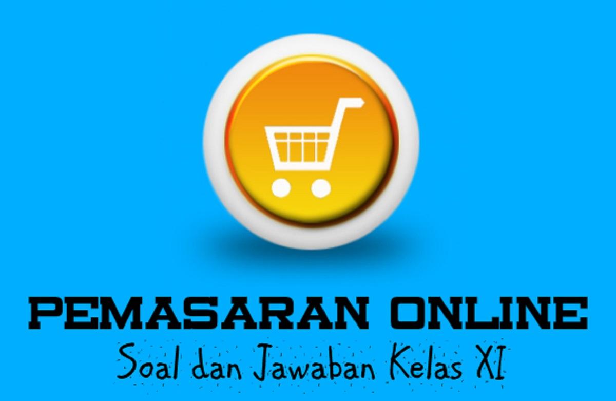 Soal Pemasaran Online Kelas 11 Lengkap Beserta Kunci Jawabannya