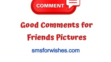 Good Comments for Friends Pictures