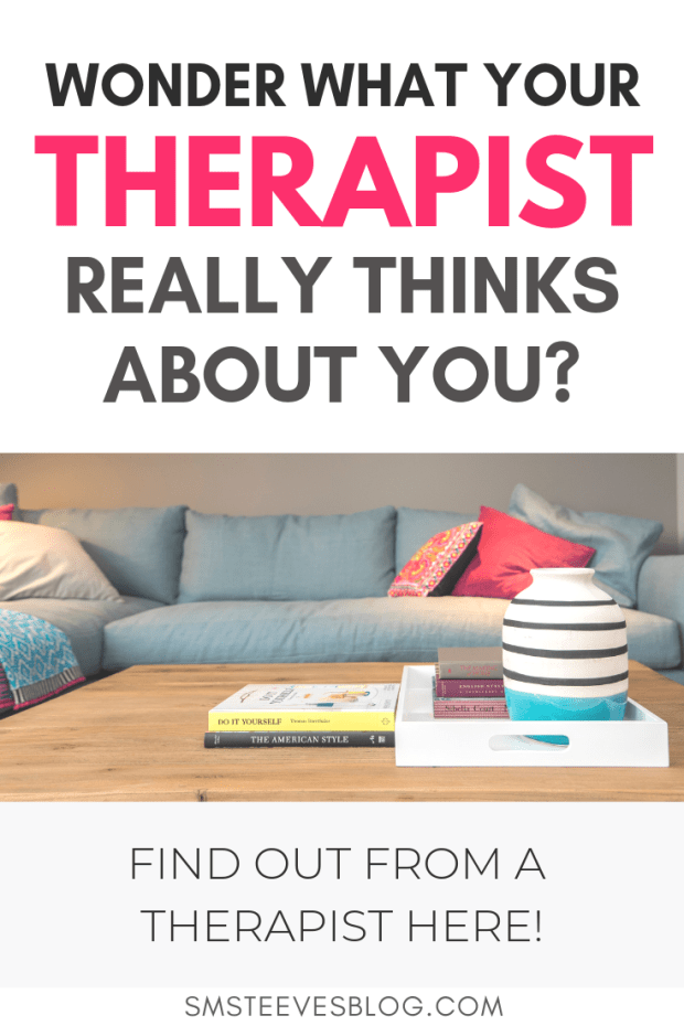 Are you someone who is anxious about going to therapy because you're worried about being judged by your therapist? This blog post is all about what your therapist is actually thinking during sessions. #anxiety #therapy #mentalhealth