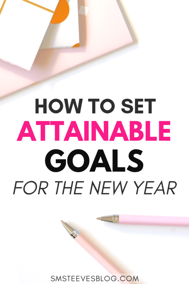 Setting goals for the new year is easy, sticking with those goals is the hard part! Want to learn how to set attainable goals for the new year that you'll actually stick with? Check out my top 7 tips for attainable goal setting! #NewYearsResolutions #2019goals #mentalhealth #success #wellness