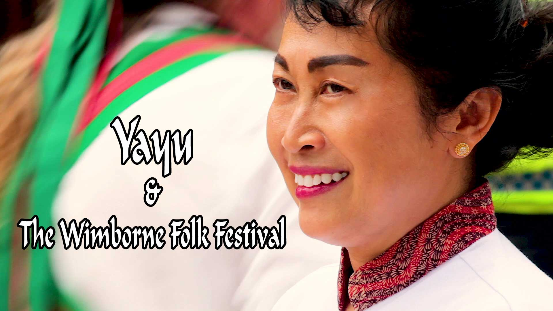 Film Festivals Yayu and The Wimborne Folk Festival
