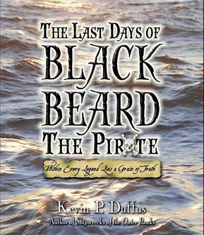 Kevin Duffus is the author of The Last Days of Black Beard the Pirate and is NC Historian of the Year for 2015