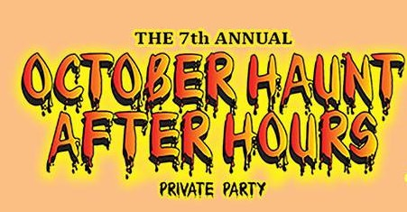 7th annual October Haunt After Hours