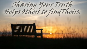 Sharing truth helps others.