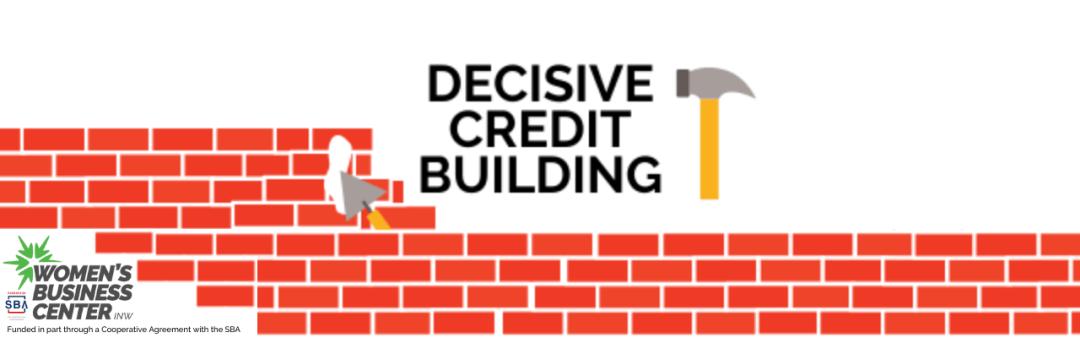 Decisive Credit Building