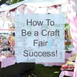 Tip: Be a Craft Fair Success