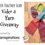 Better Together Scarf Video and Yarn Giveaway