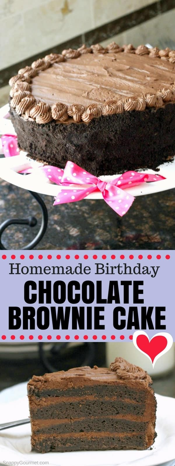 Homemade Birthday Chocolate Brownie Cake Recipe, an easy super moist from scratch layered chocolate brownie cake perfect for birthdays and special occasions! #SnappyGourmet #Brownie #Cake #Dessert #Recipe #Birthday #Chocolate #Homemade #DarkChocolate #HowTo #FromScratch #Moist #Layered #Easy #Oreo #Decorated