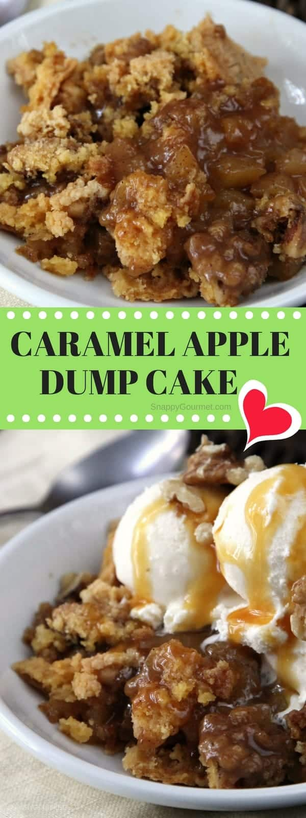 Caramel Apple Dump Cake Recipe - easy apple cake recipe with fresh apples. SnappyGourmet.com #CaramelApple #Cake #DumpCake #SnappyGourmet