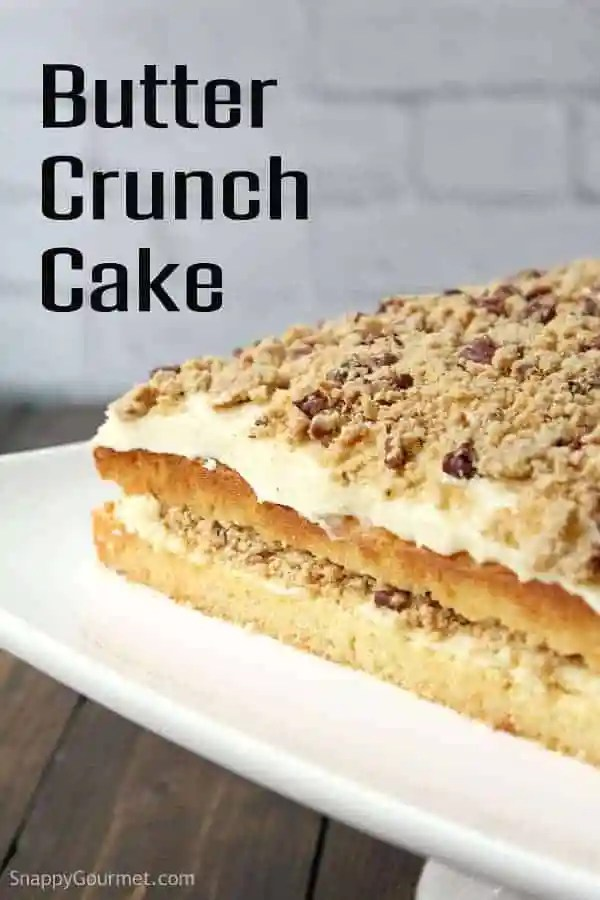 Butter Crunch Cake Recipe Snappy Gourmet