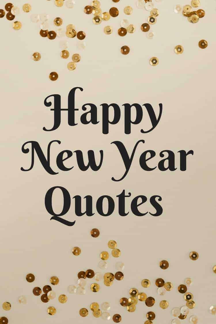 happy new year quotes quotes for the new year that are happy and inspirational