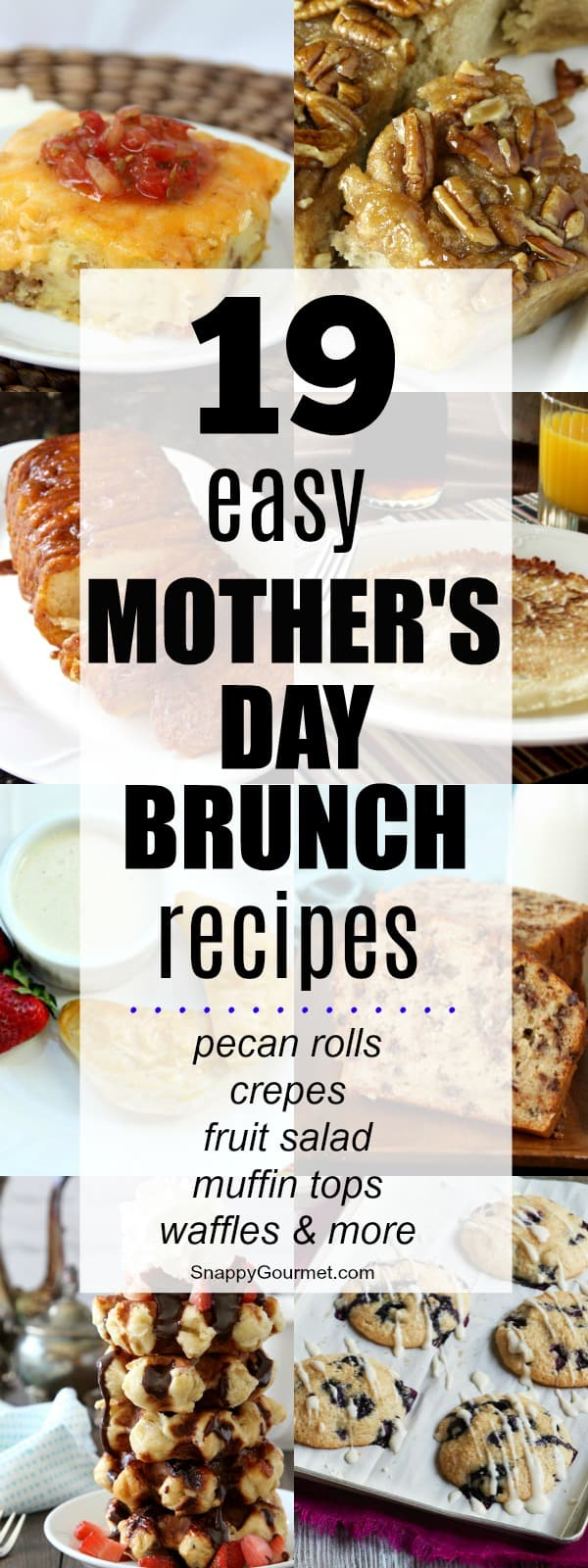 19 easy Mother's Day Brunch Recipes - the best brunch recipes for mom including waffles, monkey bread, strata, pecan rolls, and more! SnappyGourmet.com