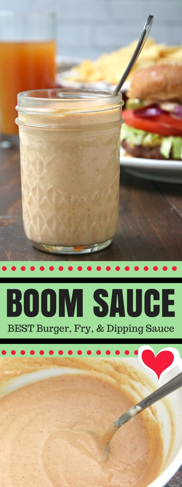 Boom Sauce Recipe, an easy burger and fry sauce recipe that is great on other things like sandwiches, chicken, salads, and even fish! My family also calls this addictive sauce our
