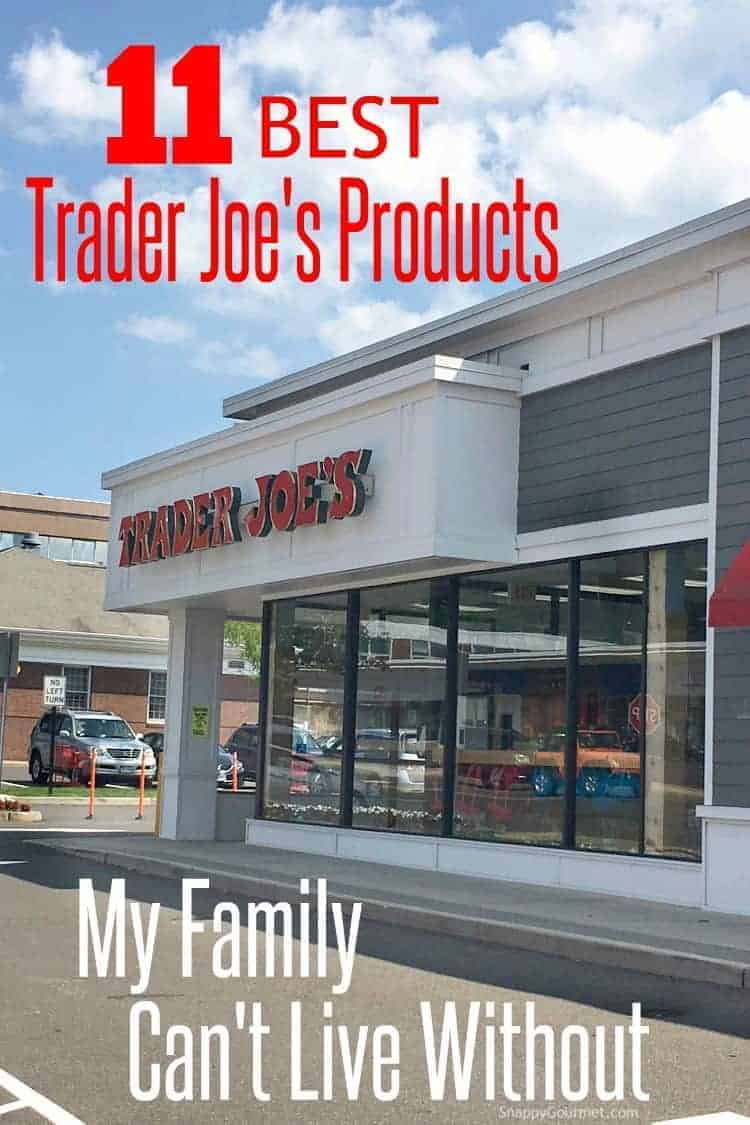 11 Best Trader Joe's products my family can't live without! #TraderJoes #Shopping #Food #SnappyGourmet