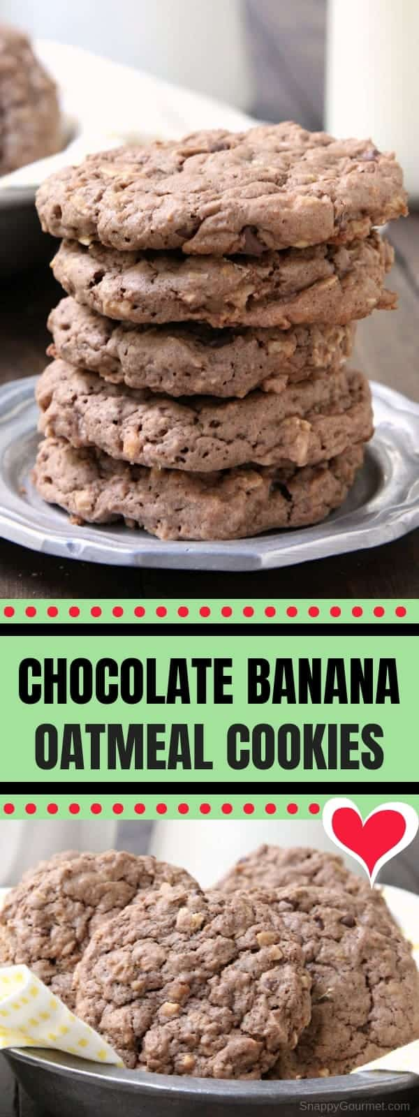 Chocolate Banana Oatmeal Cookies Recipe - easy brownie-like homemade oatmeal cookie recipe. Soft and chewy with banana, chocolate, toffee, and oats. #SnappyGourmet #Cookie #Dessert #Chocolate #Banana #Toffee #Oatmeal #Homemade #Recipe