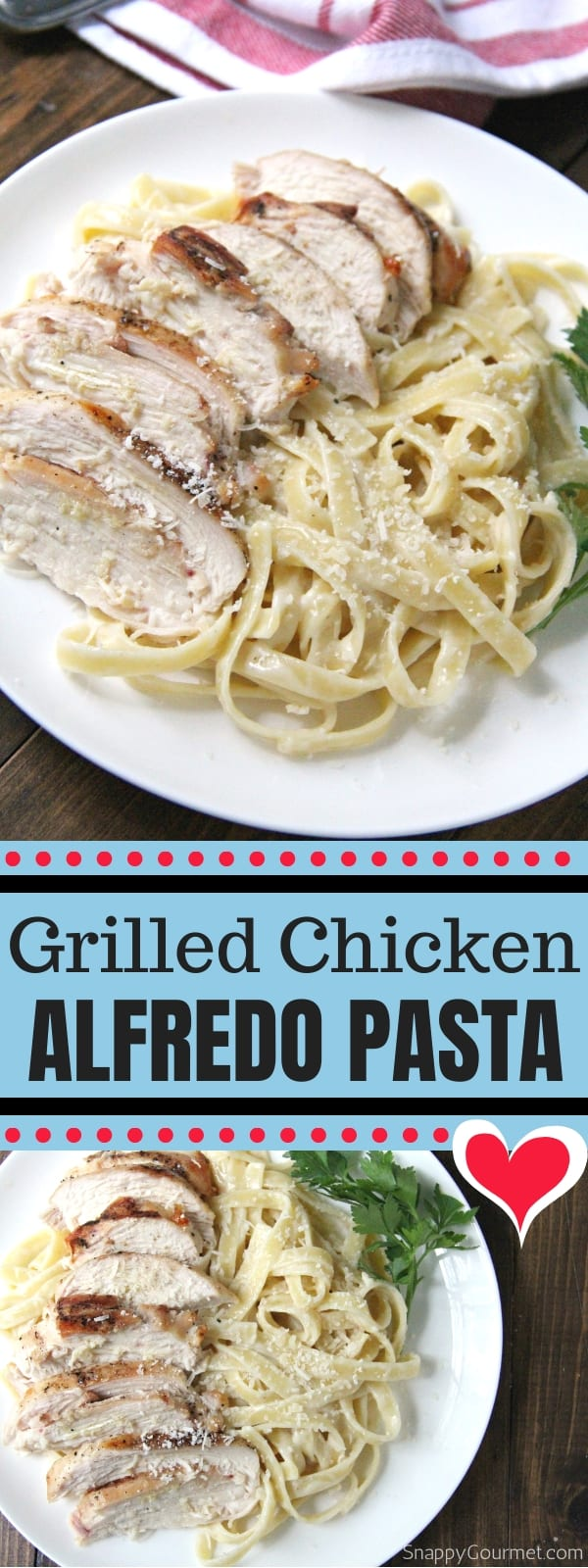Grilled Chicken Alfredo Pasta collage