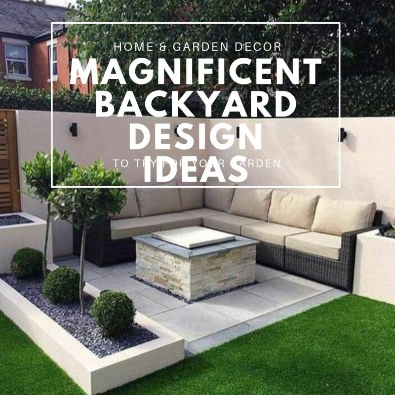 49+ Magnificent Backyard Design Ideas to Try for Your Garden