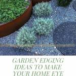 Garden Edging Ideas to Make Your Home Eye Catching