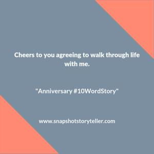 "Snapshot Storyteller | ""Anniversary #10WordStory"" | www.snapshotstoryteller.com #amwriting #snapshotstoryteller #creativestoryteller #creative #storyteller #creativewriter #IWrite #WriteOn #shortstory #shortstories #10wordstory #10wordshortstories"