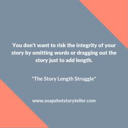 "Snapshot Storyteller | ""The Story Length Struggle"" | www.snapshotstoryteller.com #amwriting #snapshotstoryteller #creativestoryteller #creative #storyteller #creativewriter #IWrite #WriteOn"