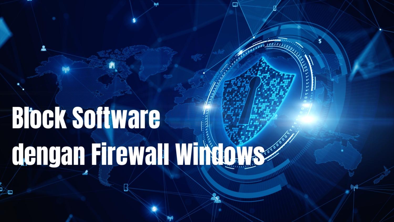 cara blok aplikasi dengan firewall windows 10