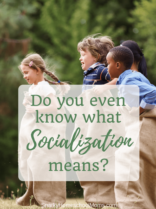 Do you even know what socialization means?