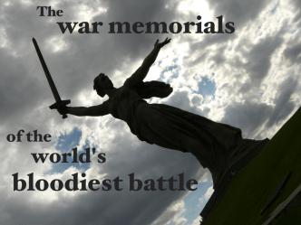 War memorials of the world's bloodiest battle