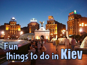 Fun things to do in Kiev