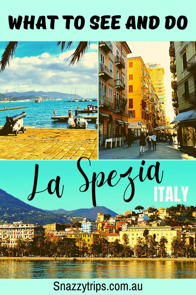 WHAT TO SEE AND DO IN La Spezia Italy Snazzy Trips