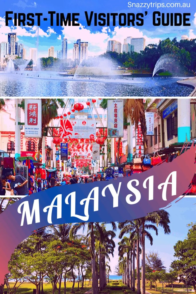 Visiting Malaysia 4 1 Snazzy Trips
