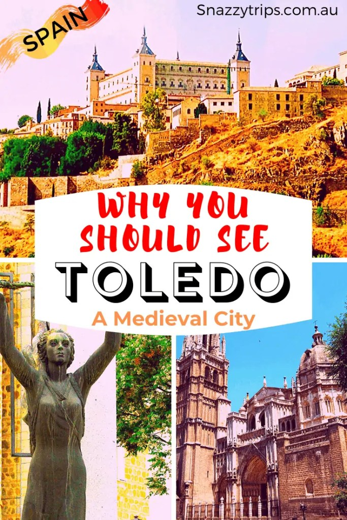 why you should see Toledo, Spain