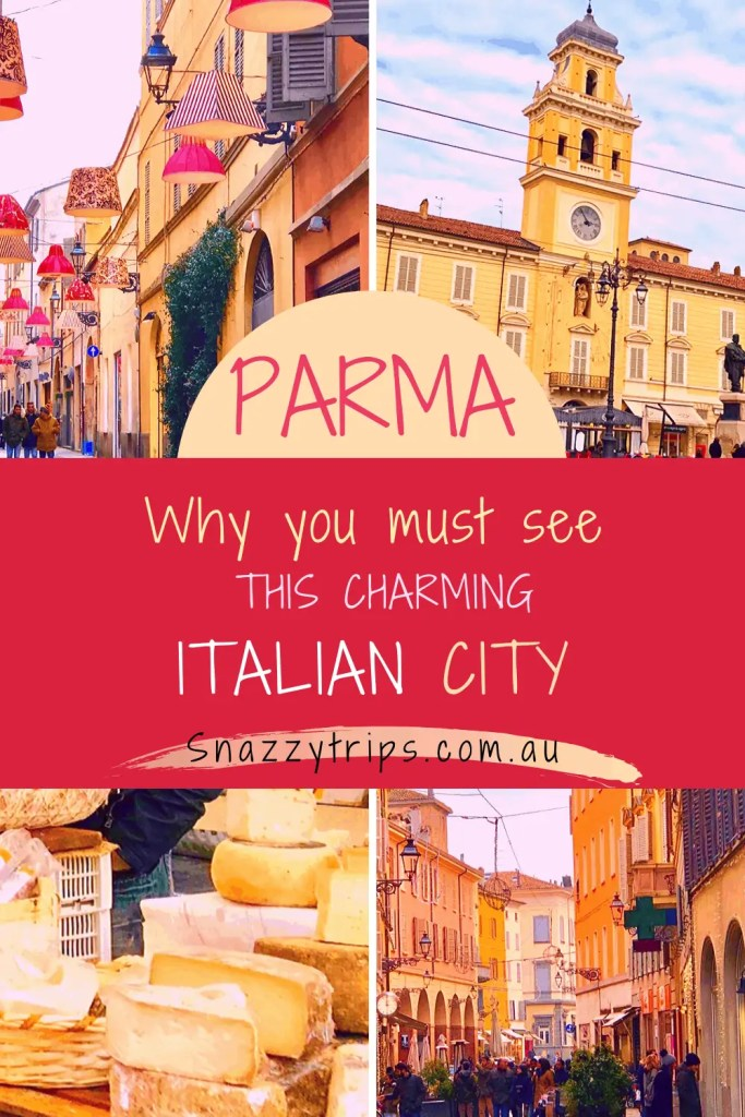 why you must see Parma, Italy