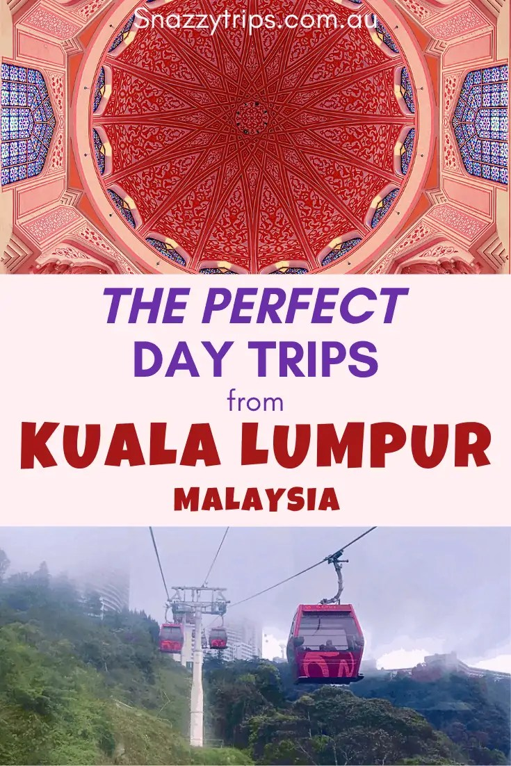 The Perfect Day Trips From Kuala Lumpur