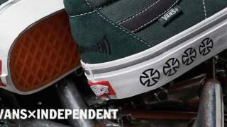 【8/8】ヴァンズ x インディペンデント カプセルコレクション / VANS x INDEPENDENT