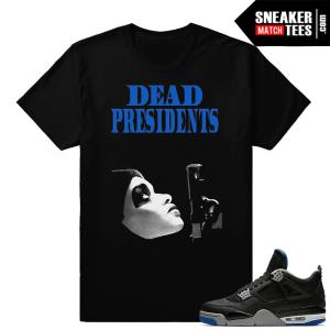Jordan 4 Motorsport Alternate Dead Presidents shirt