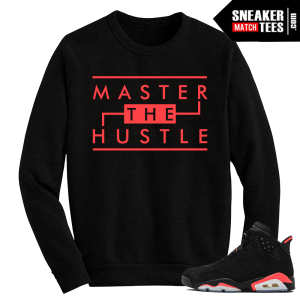 Infrared 6s crewneck sweater Master the Hustle