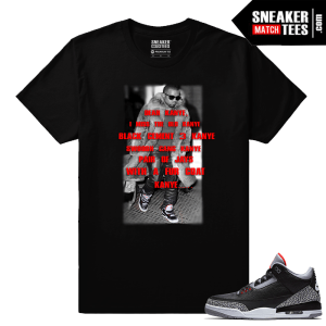 Jordan 3 Black Cement Sneaker tees Old Kanye