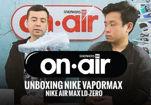 SneakersBR OnAIR Vol. 10 – Confira Dois Dos Últimos Lançamentos Do Air Max Day 2017